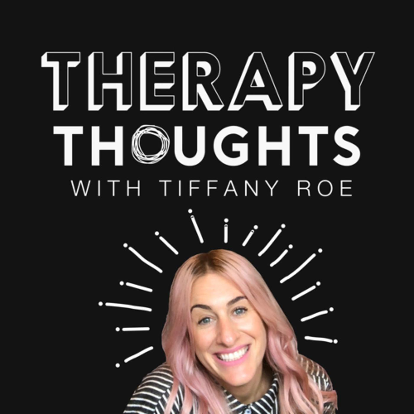 Image result for tiffany rowe therapy thoughts