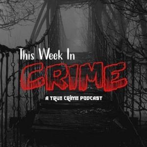 This Week in Crime