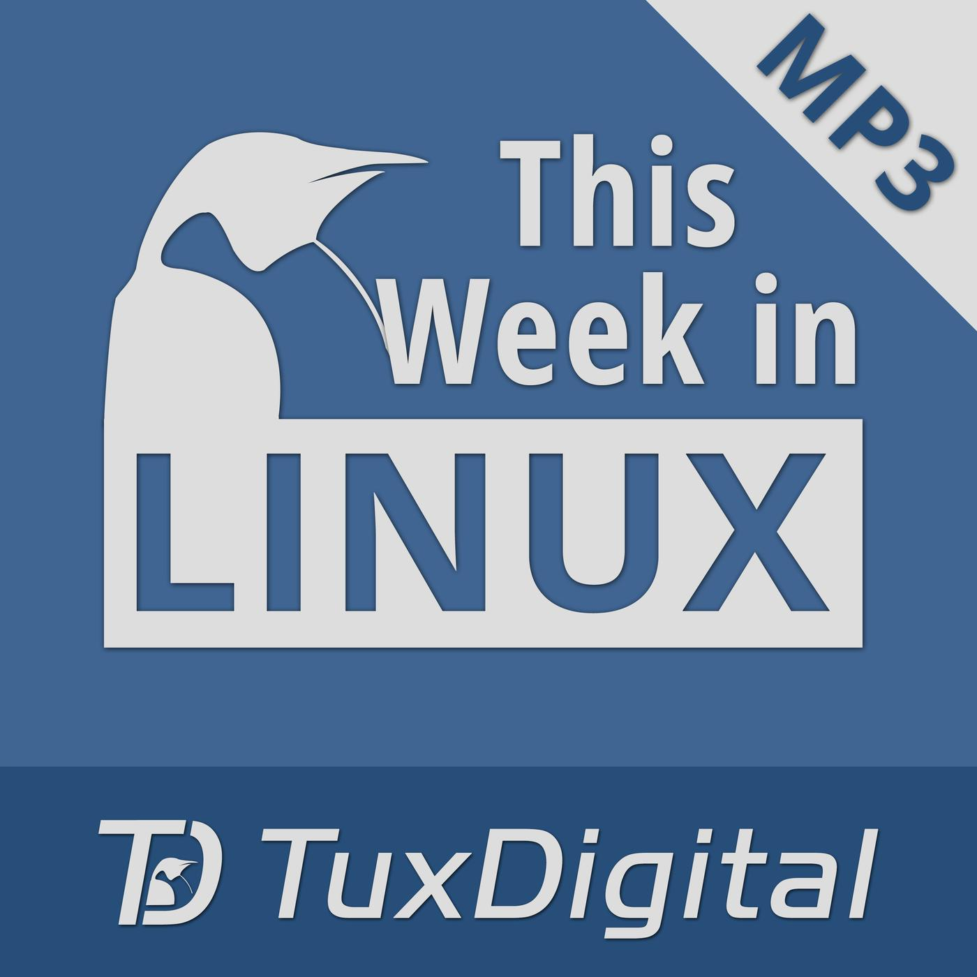 This Week in Linux (podcast) - TuxDigital | Listen Notes