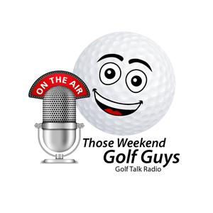 Best Golf Podcasts (2019): Those Weekend Golf Guys