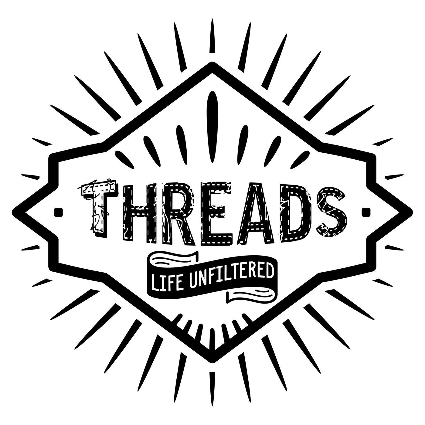 Threads Podcast: Life Unfiltered - Ben Kraker & Jason Tieri