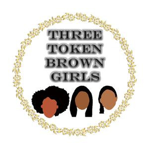 Three Token Brown Girls