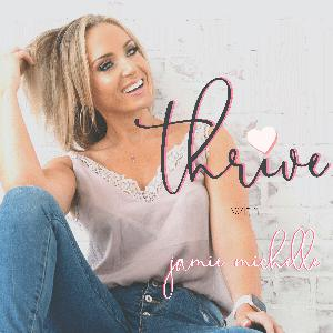 THRIVE with Jamie Michelle