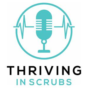 Best Medicine Podcasts (2019): Thriving in Scrubs