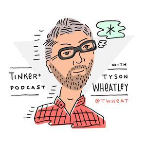 Tinker*Podcast