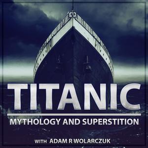 Titanic -  Mythology and  Superstition