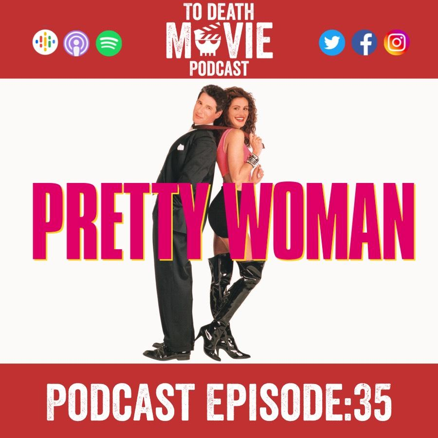 Ep 35 Pretty Woman 1990 To Death Movie Podcast Listen Notes