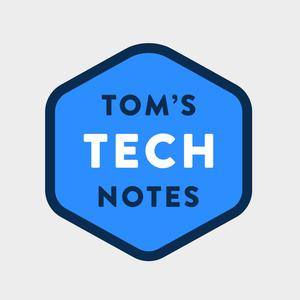 Tom's Tech Notes