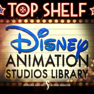 Top Shelf: Disney Animation Studios Library (Ghost-Hat Network)