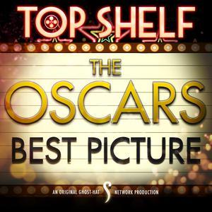 Top Shelf: OSCARS Best Picture Winners (Ghost-Hat Network)