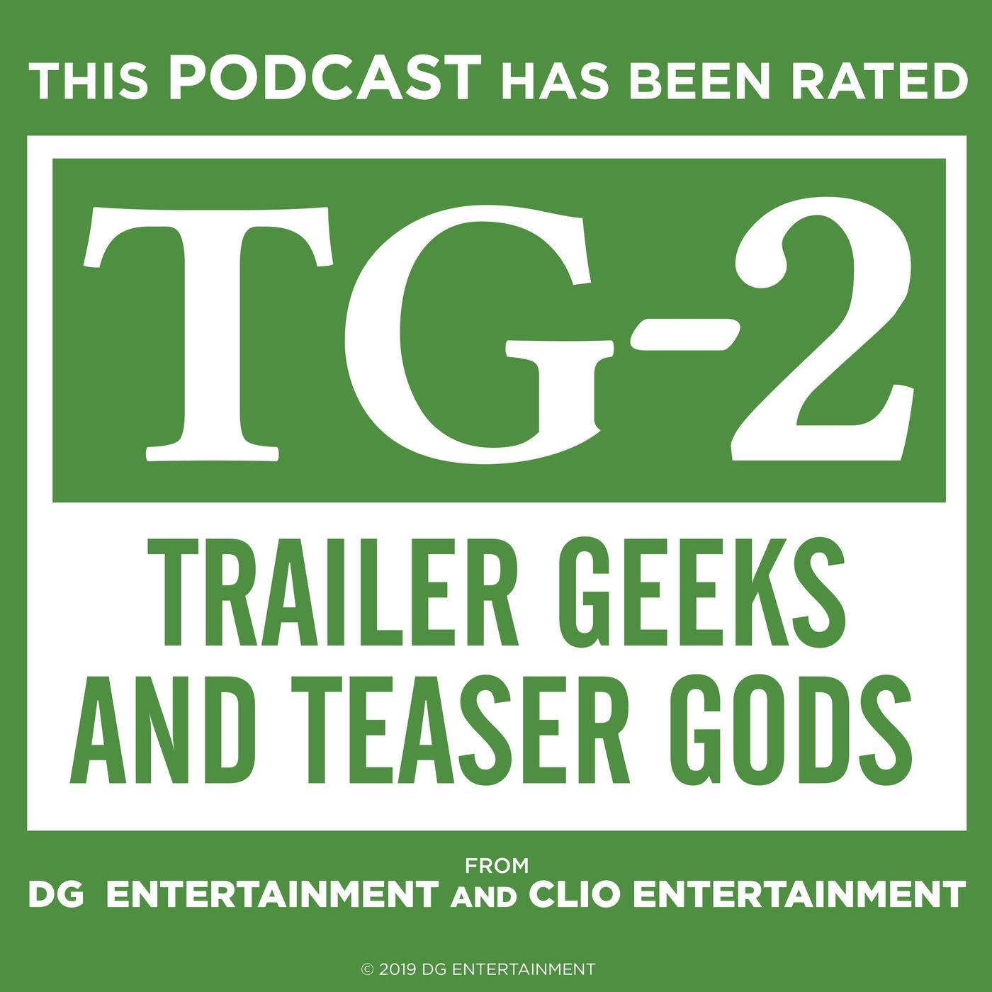 Trailer Geeks and Teaser Gods (podcast) - DG Entertainment