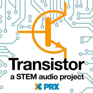 Best Science & Medicine Podcasts (2019): Transistor