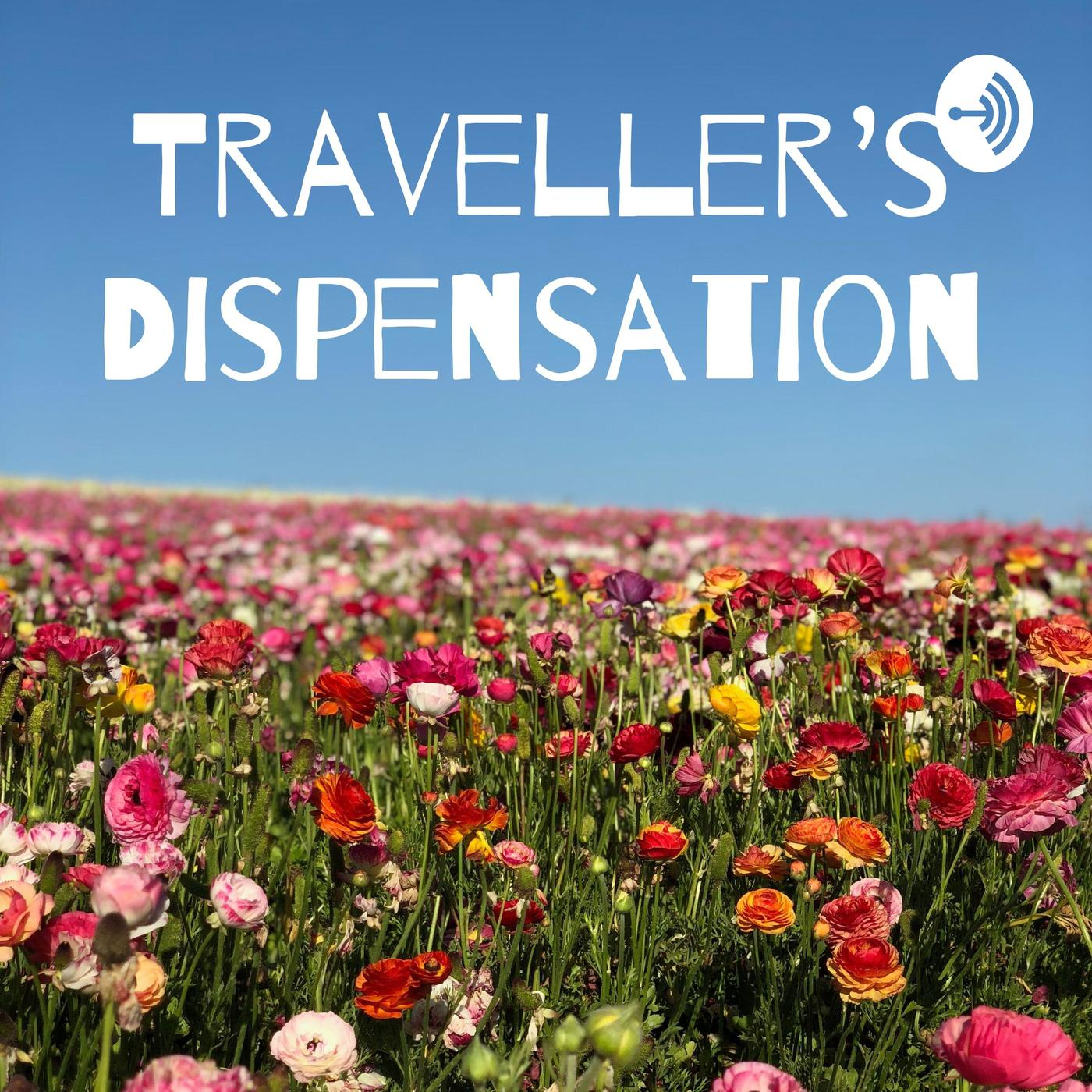 Traveller's Dispensation (podcast) - Travelling Nora | Listen Notes