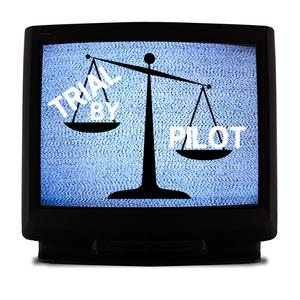 Trial by Pilot
