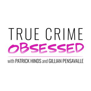 Die besten Wahre Verbrechen-Podcasts (2019): True Crime Obsessed