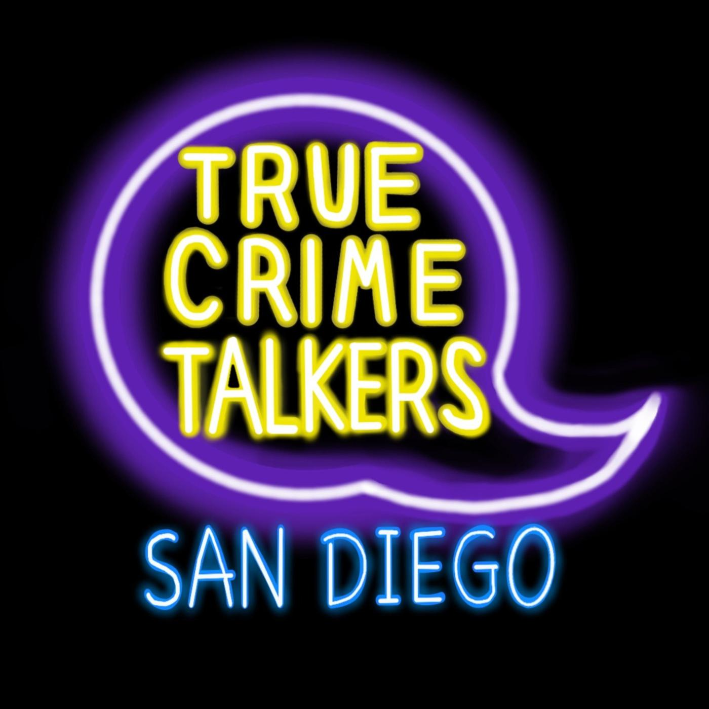True Crime Talkers: San Diego