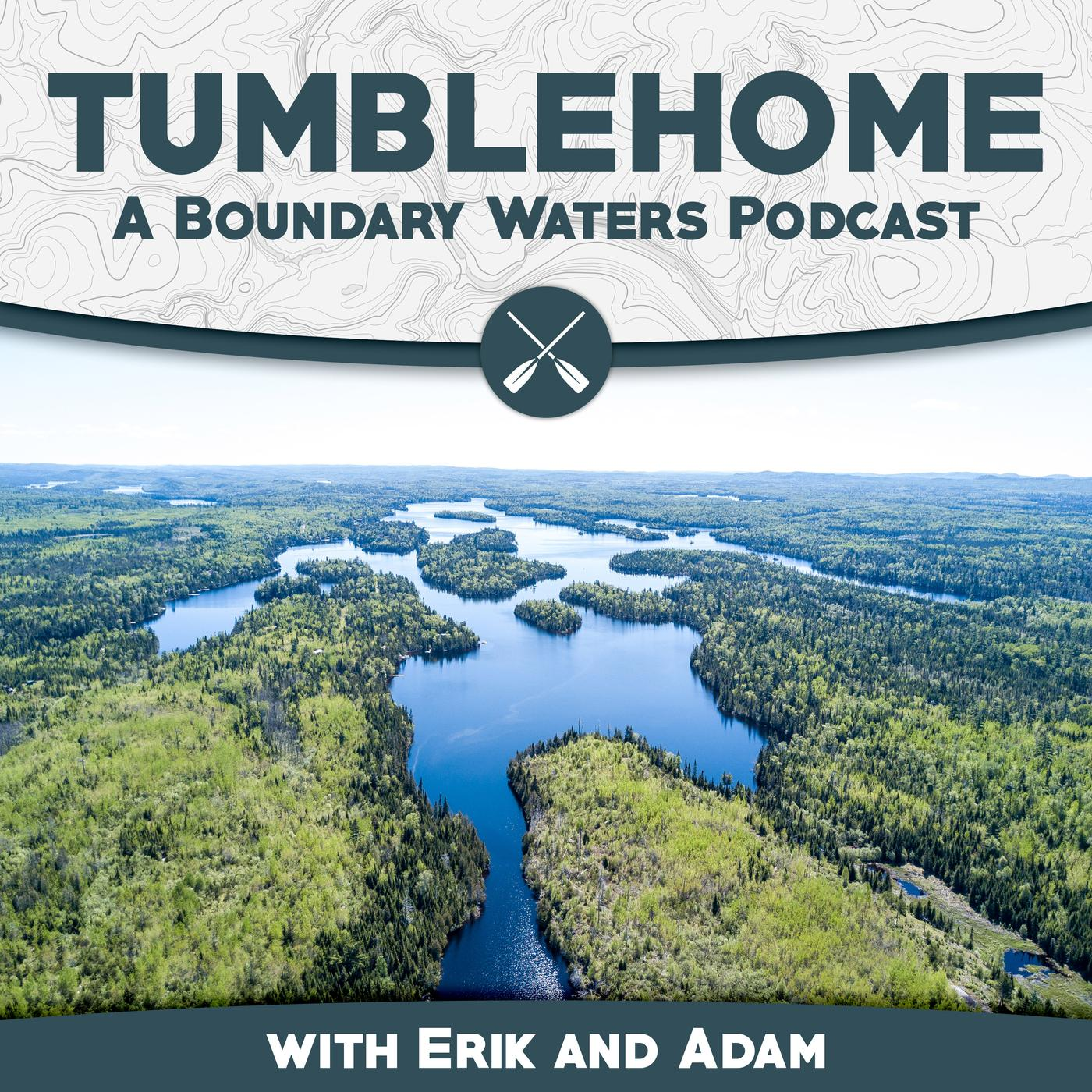 Tumblehome: A Boundary Waters Podcast – 025: Right Foot