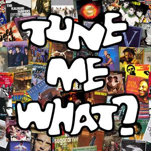 Tune Me What?