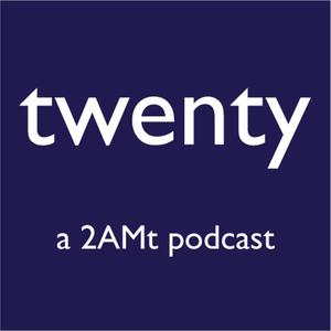 Twenty: a 2amt podcast