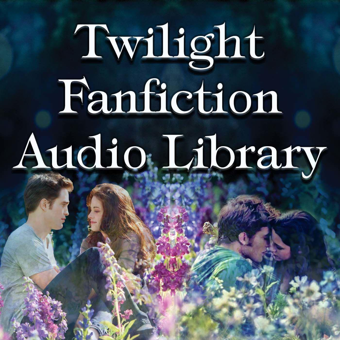 Twilight Fanfiction Audio Library (podcast) - Persephone Noble
