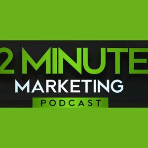 Best Business Podcasts (2019): Two Minute Marketing Podcast