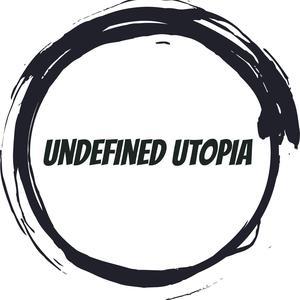 Undefined Utopia