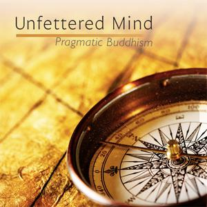 Best Buddhism Podcasts (2019): Unfettered Mind