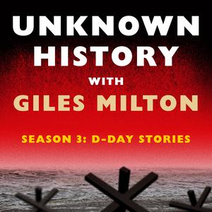 Best History Podcasts (2019): Unknown History with Giles Milton