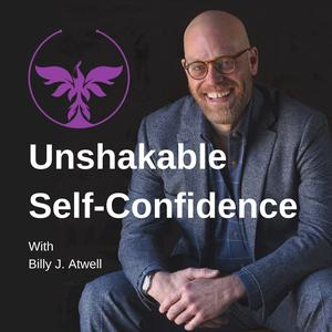 Die besten Selbsthilfe-Podcasts (2019): Unshakable Self-Confidence