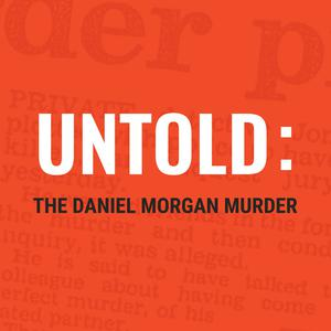 Untold: The Daniel Morgan Murder