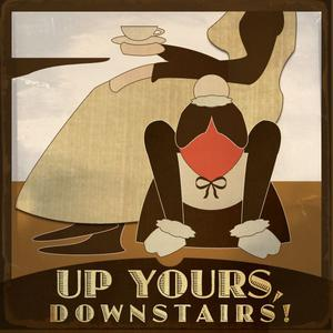Up Yours, Downstairs! A Victoria Podcast