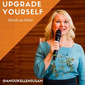 Upgrade yourself! - Glaub an dich