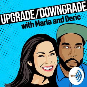 Upgrade/Downgrade With Marla And Deric