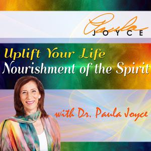 Best Spirituality Podcasts (2019): Uplift Your Life: Nourishment of the Spirit
