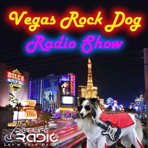Vegas Rock Dog Radio Show on Pet Life Radio (PetLifeRadio.com)