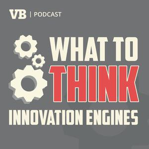VentureBeat's What to Think Podcast
