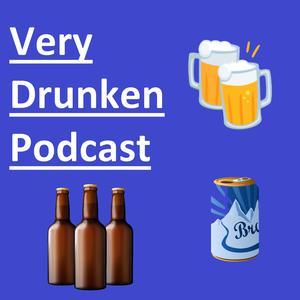 Very Drunken Podcast