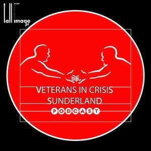 Veterans In Crisis Sunderland Podcast