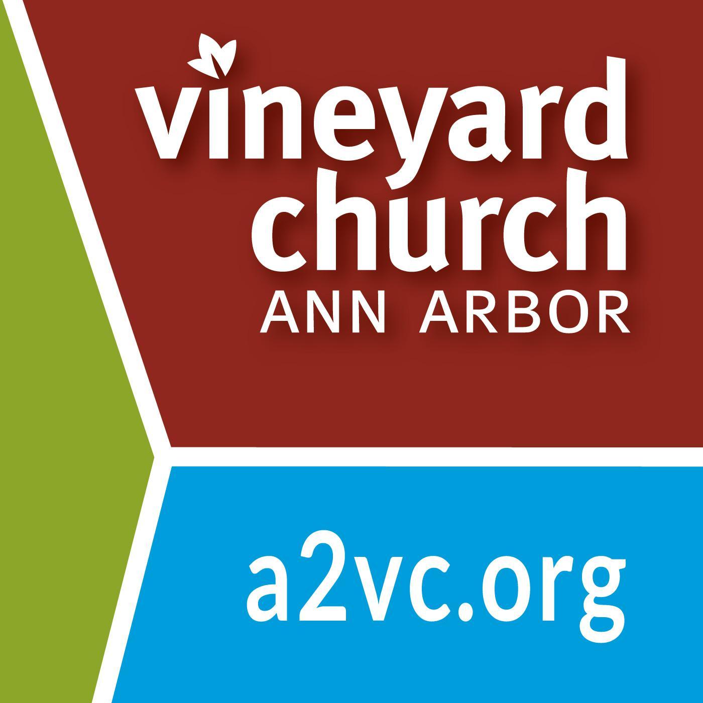 Vineyard Church of Ann Arbor Sermon Podcast - Vineyard Church of Ann