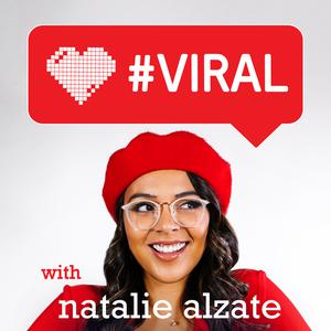 Top 10 podcasts: #Viral with Natalie Alzate