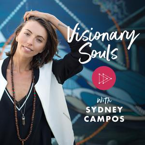 Visionary Souls with Sydney Campos