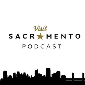 Best Places & Travel Podcasts (2019): Visit Sacramento Podcast