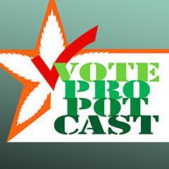 Vote Pro Pot-Cast: Marijuana Politics & Policy