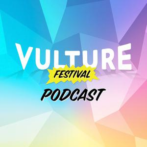 Vulture Festival Podcast