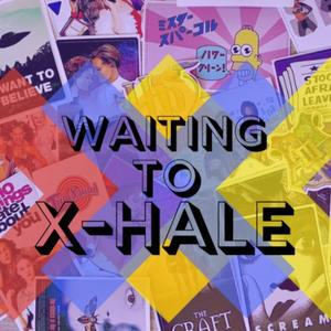 Best TV & Film Podcasts (2019): Waiting to X-hale