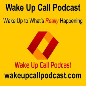 Wake Up Call Podcast: Foreign Relations, Economics, Political Theory, Current Events, History, Politics, Countries, War and Peace