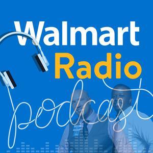 Walmart Radio Podcast