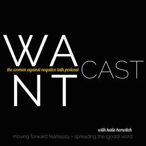 WANTcast: The Women Against Negative Talk Podcast