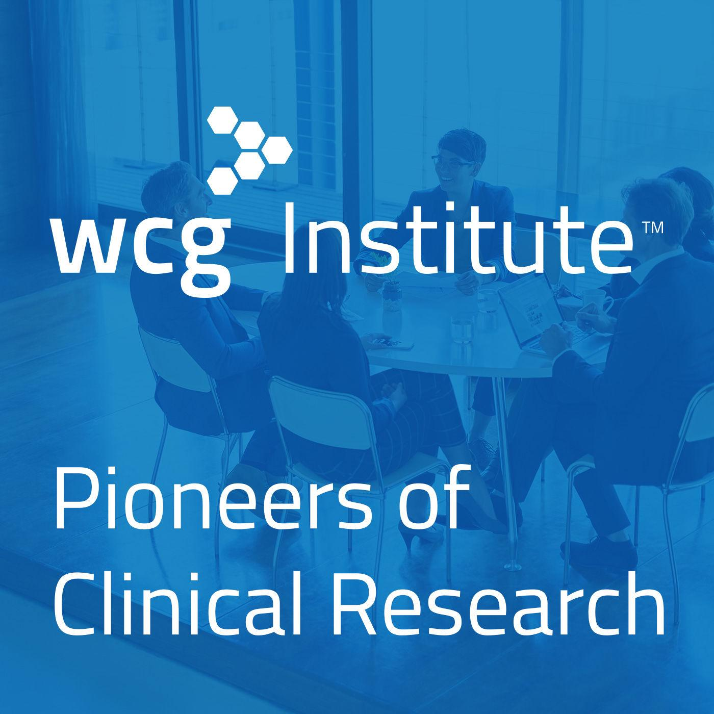 Wcg Institute Podcast Pioneers Of Clinical Research