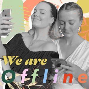 We Are Offline